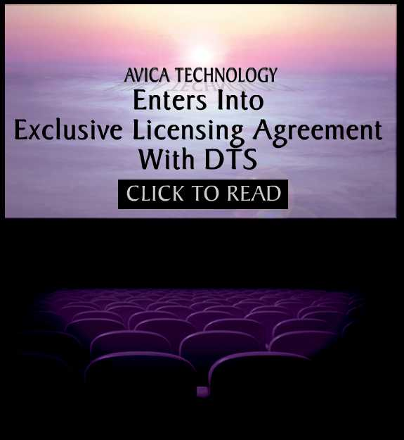 Avica Technology Corporation is proud to announce that it has entered into an exclusive licensing agreement with DTSe